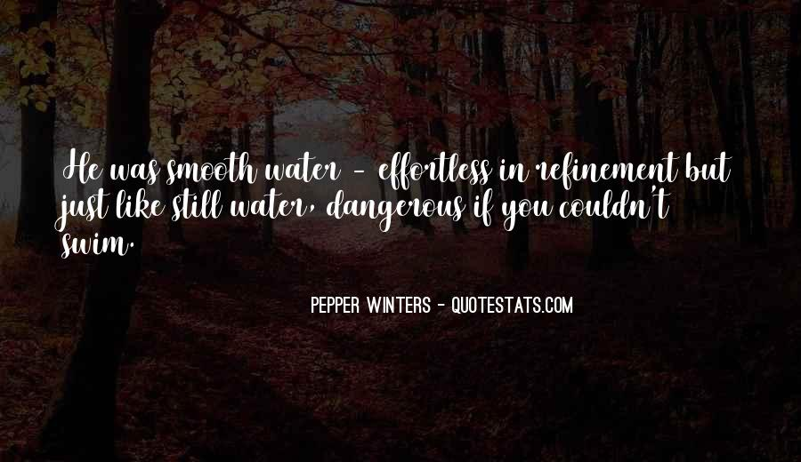 Just Like Water Quotes #436585