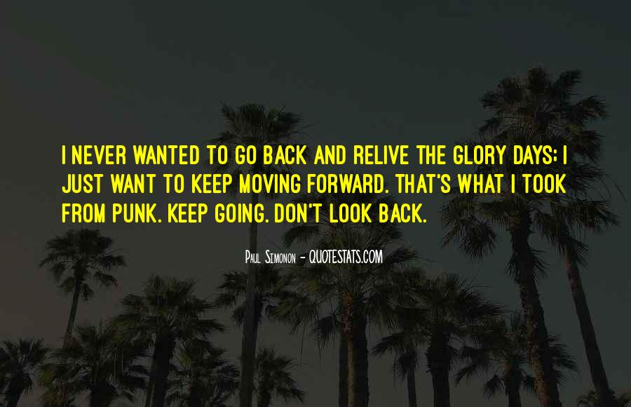 Just Look Forward Quotes #1124229