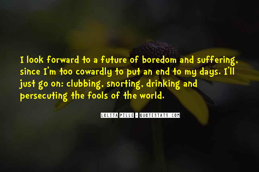 Just Look Forward Quotes #1216193