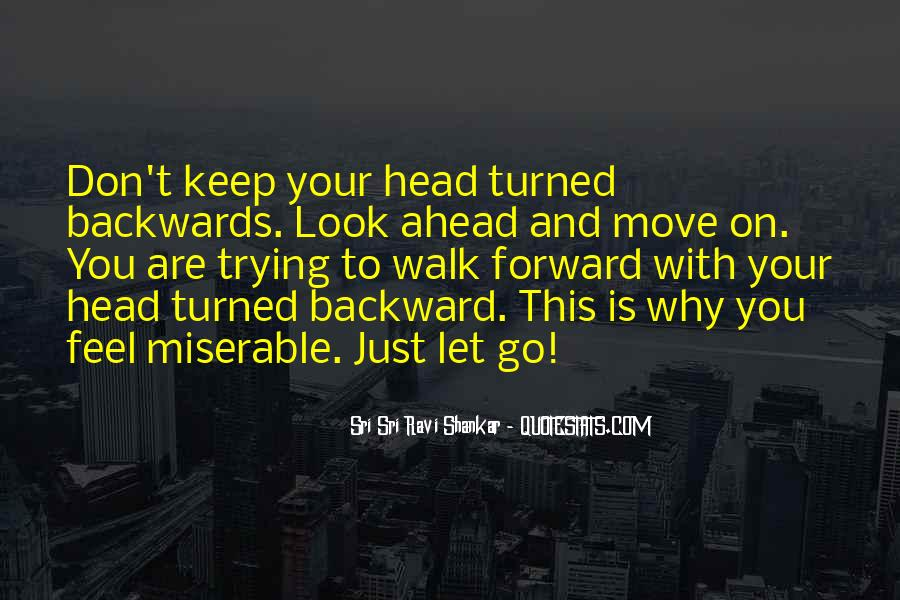 Just Look Forward Quotes #388093