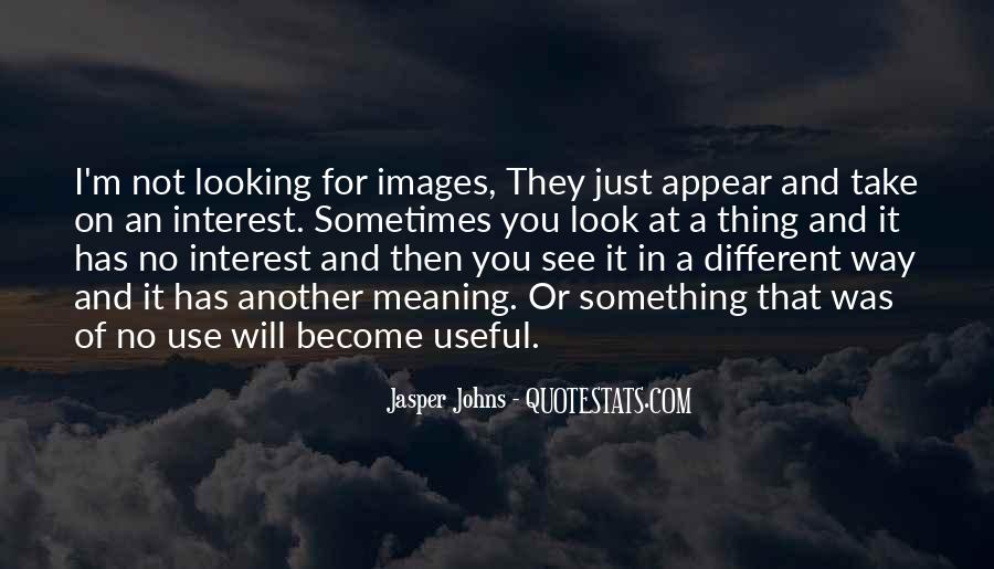 Just Looking At You Quotes #251751