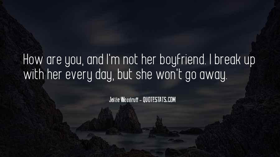 Just Me And My Boyfriend Quotes #22995