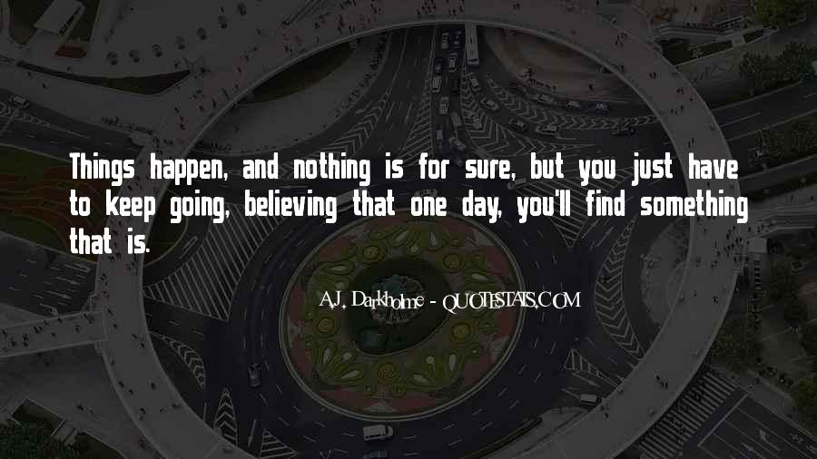 Just One Life Quotes #127259