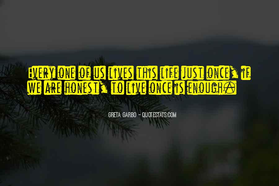 Just One Life Quotes #50986