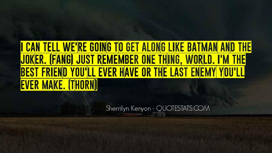 Just Remember One Thing Quotes #921225