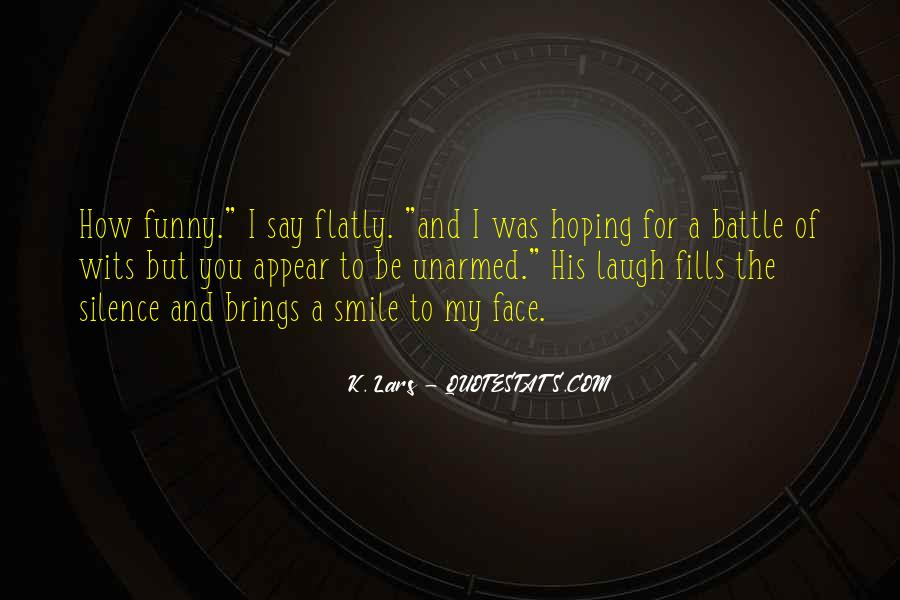 Just Smile Funny Quotes #581883