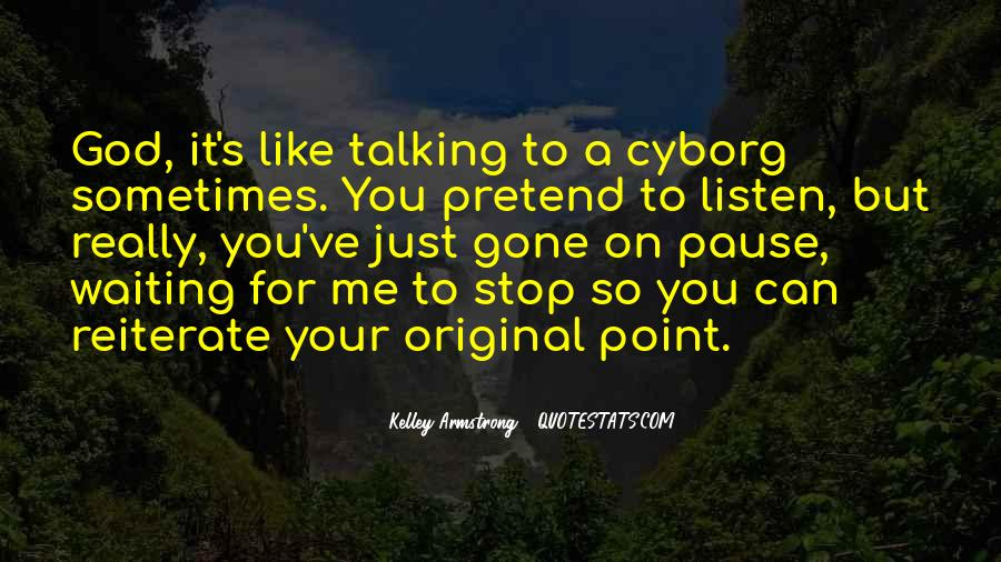 Just Stop Talking Quotes #1137500