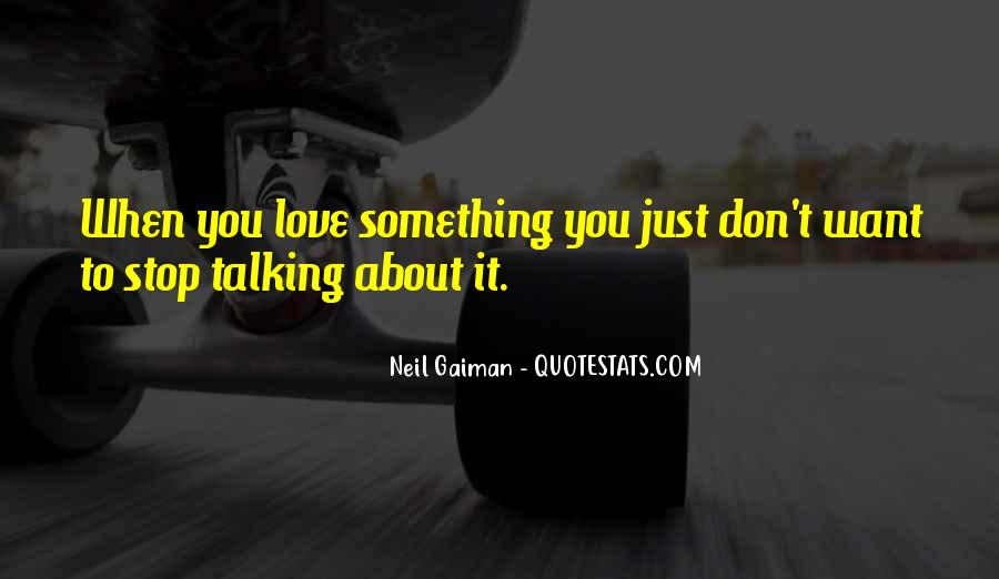 Just Stop Talking Quotes #1858118