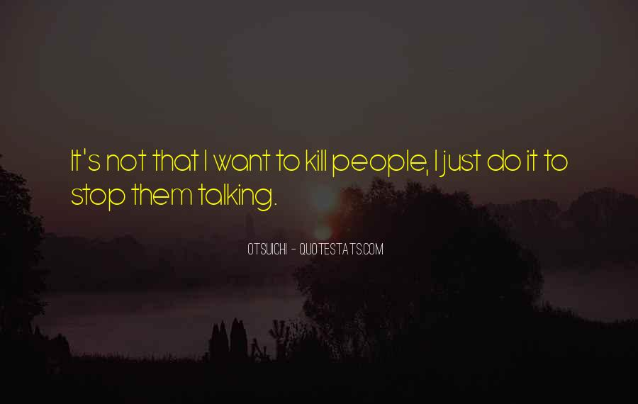 Just Stop Talking Quotes #331900