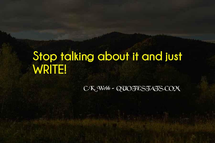 Just Stop Talking Quotes #885974