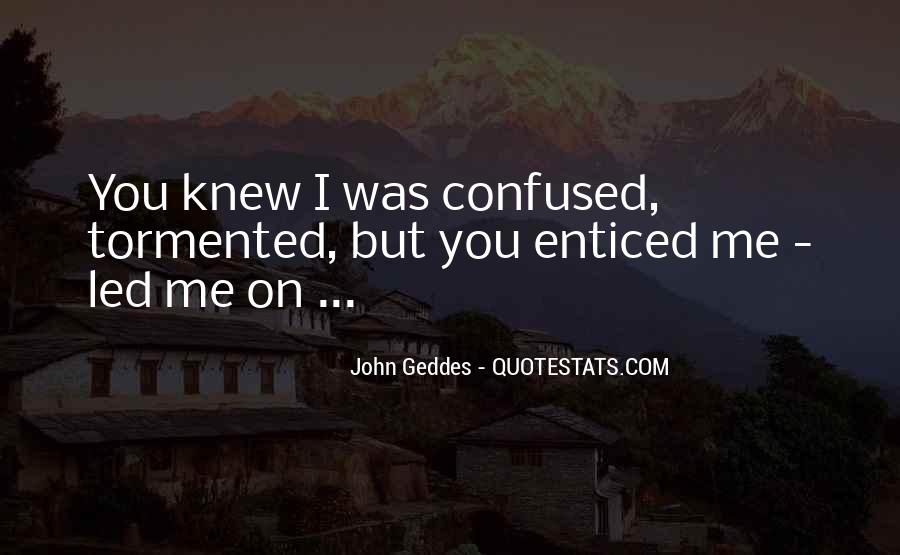 Quotes About Enticed #124604