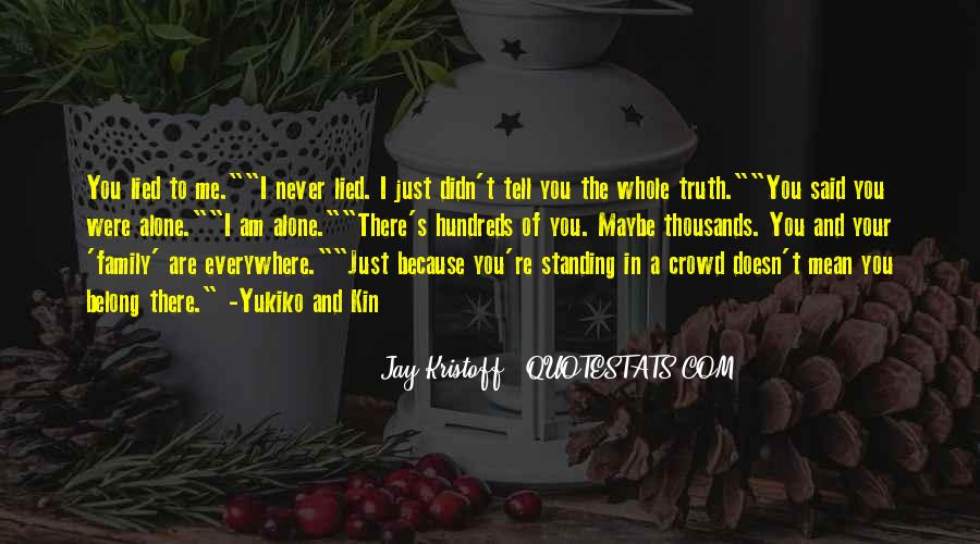 Just Tell Me The Truth Quotes #1279362