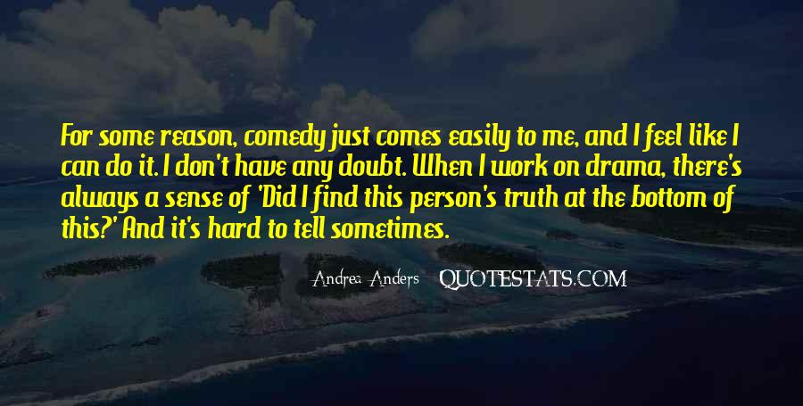 Just Tell Me The Truth Quotes #1687168