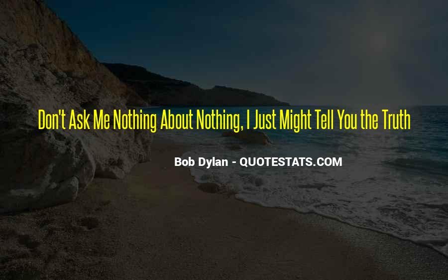 Just Tell Me The Truth Quotes #1830328
