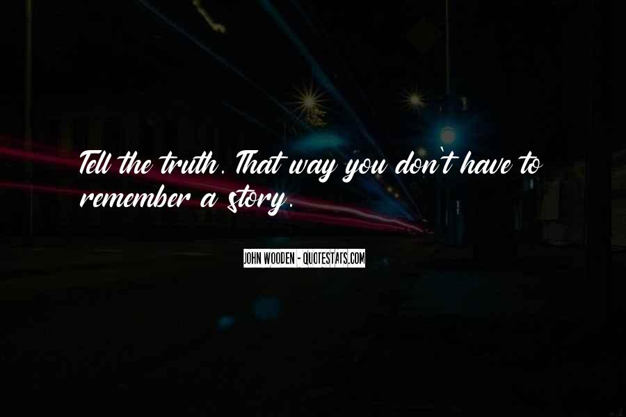 Just Tell Me The Truth Quotes #1995