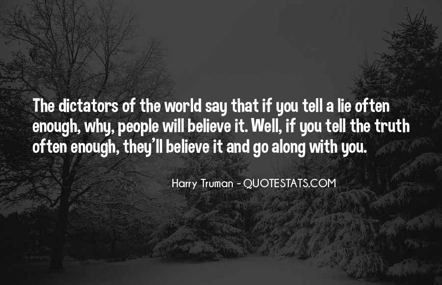 Just Tell Me The Truth Quotes #27061
