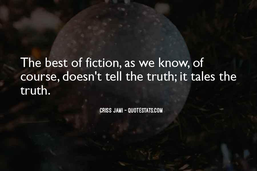 Just Tell Me The Truth Quotes #35575