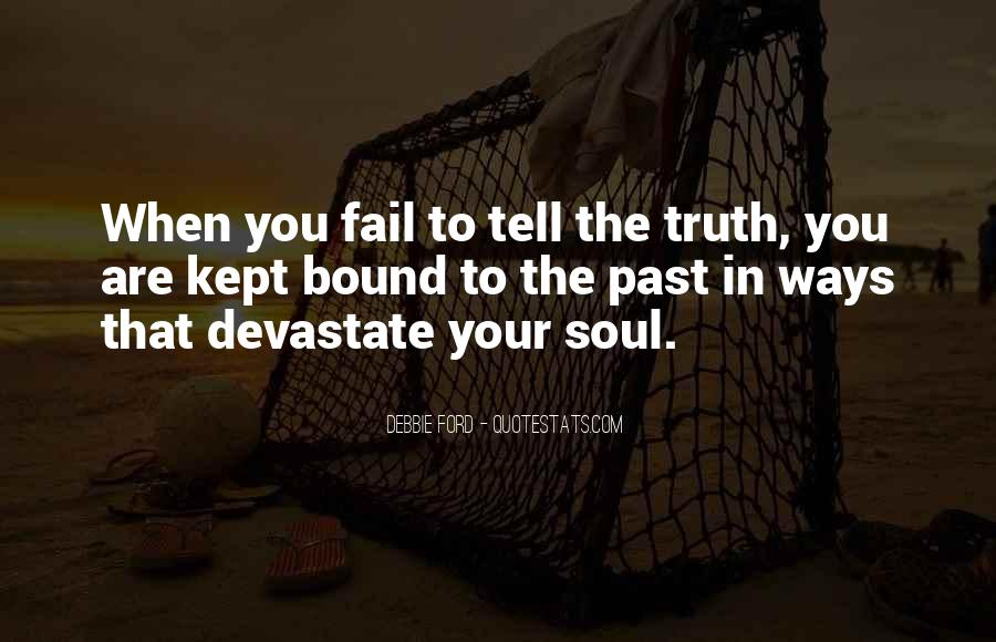 Just Tell Me The Truth Quotes #36179