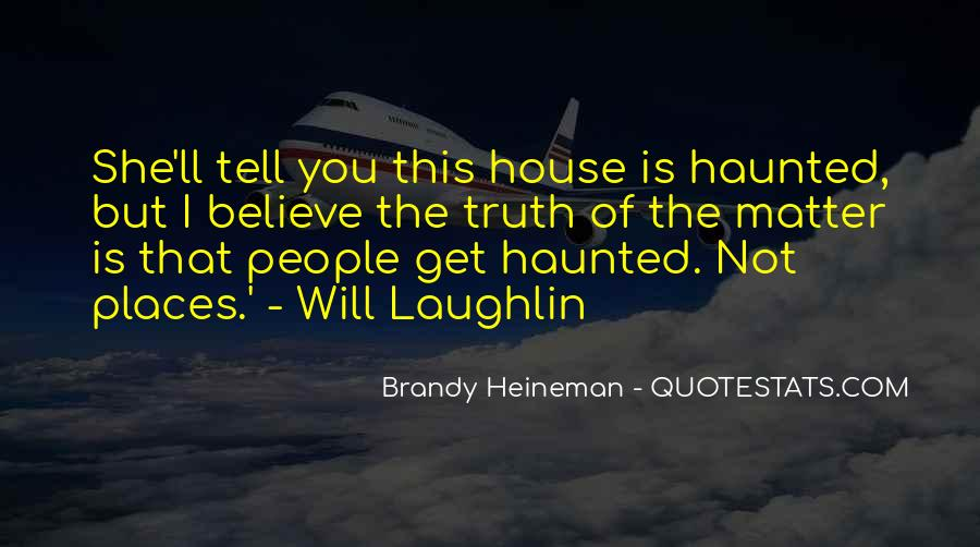 Just Tell Me The Truth Quotes #41322