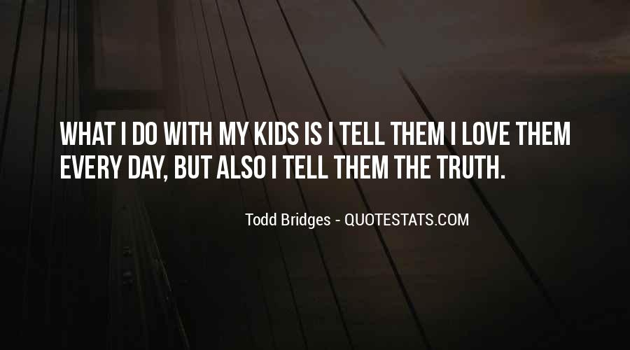 Just Tell Me The Truth Quotes #60157