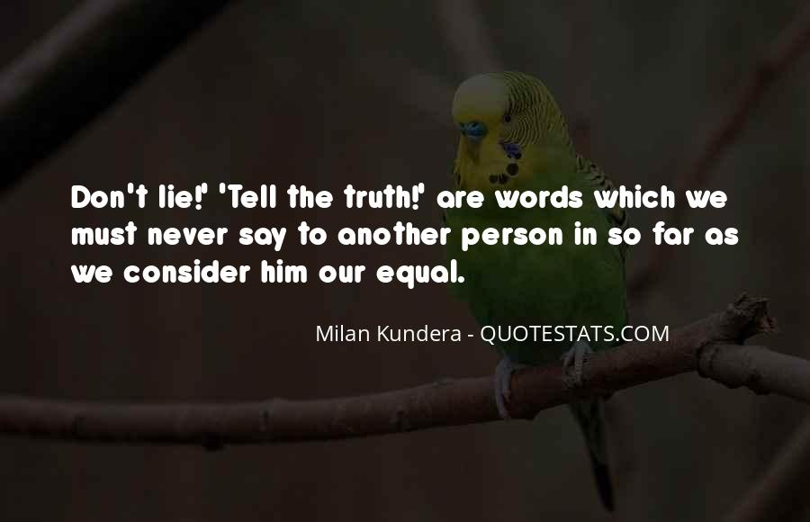 Just Tell Me The Truth Quotes #8735
