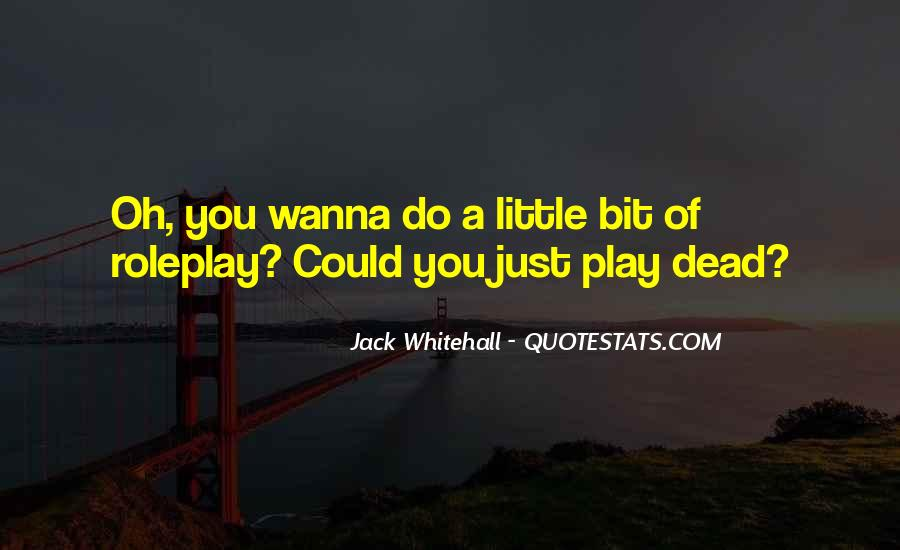 Just Wanna Be With U Quotes #19467