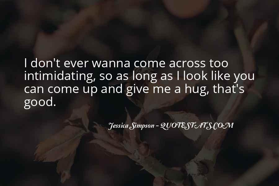 Just Wanna Hug You Quotes #302751