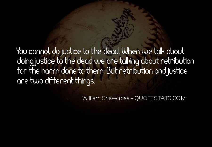 Justice And Retribution Quotes #1316207