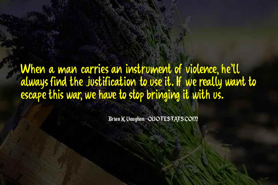 Justification Of Violence Quotes #1382275