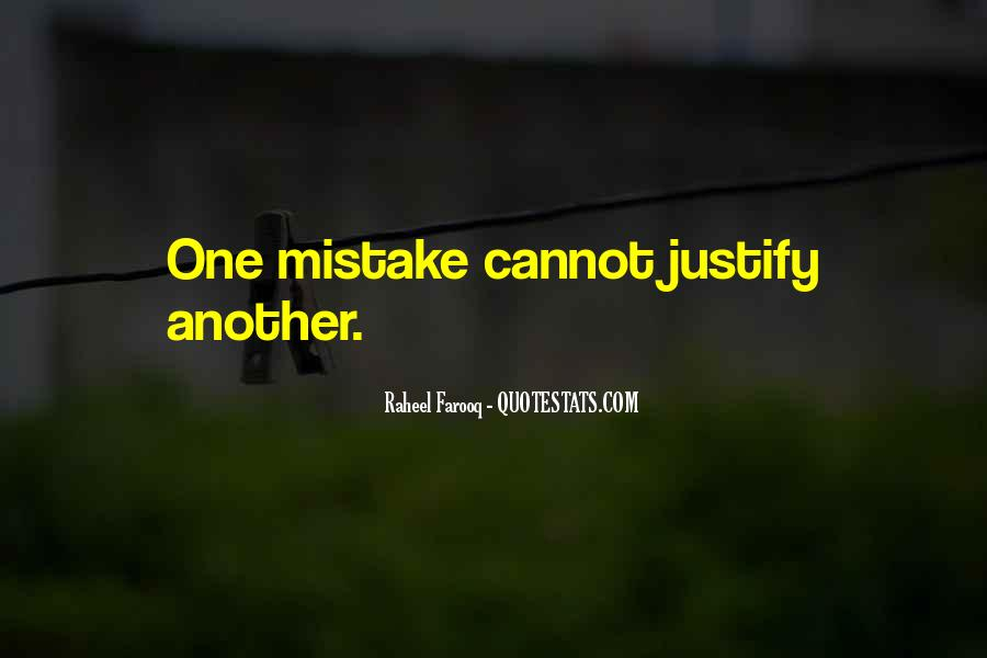 Justify Mistakes Quotes #882432