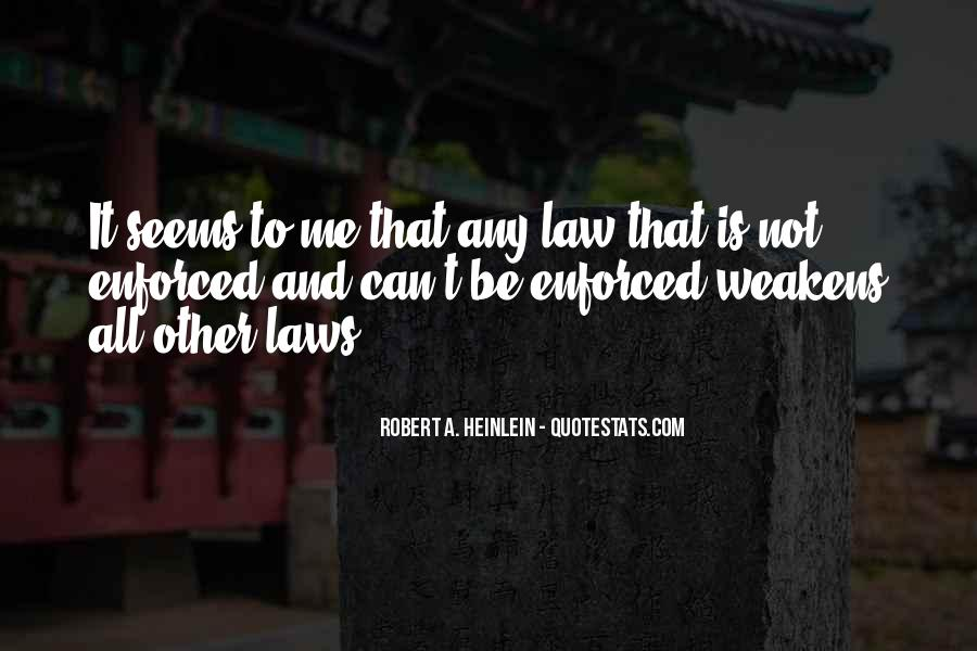 Quotes About Enforced #977219