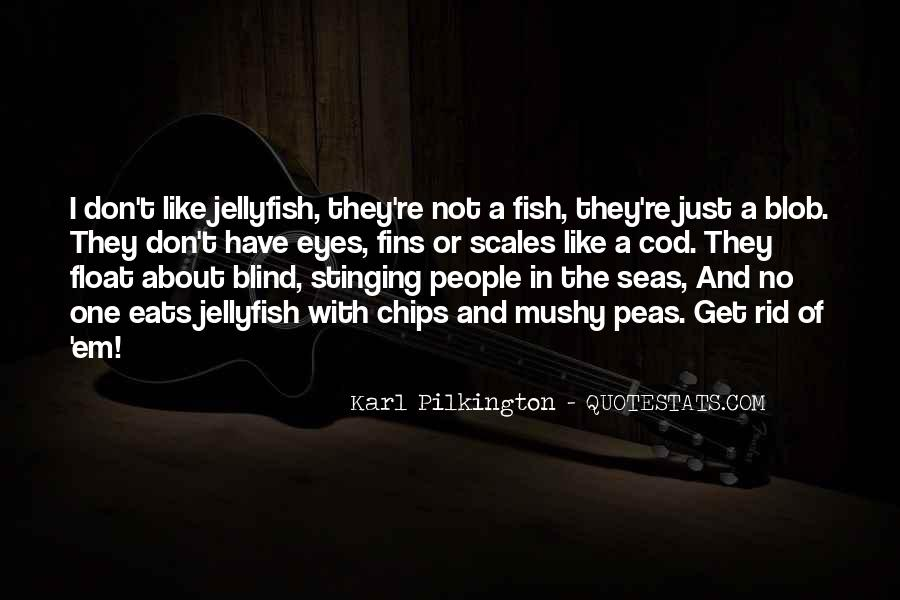 Karl Pilkington Jellyfish Quotes #1640209