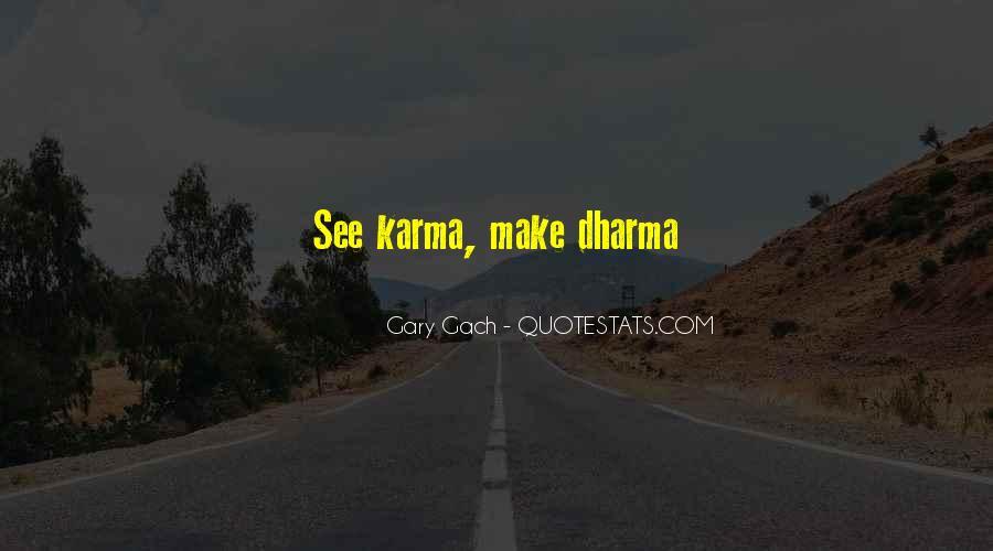 Karma And Dharma Quotes #1119859