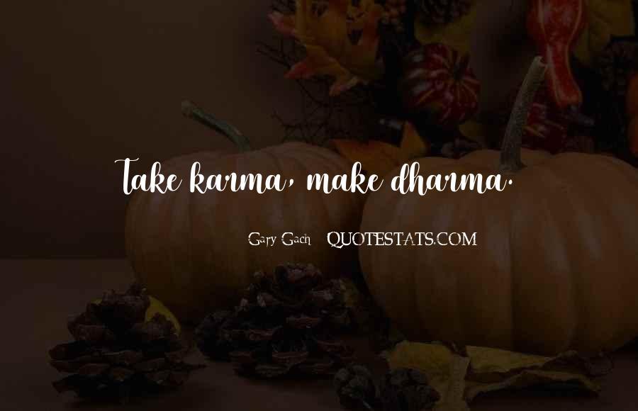 Karma And Dharma Quotes #415610