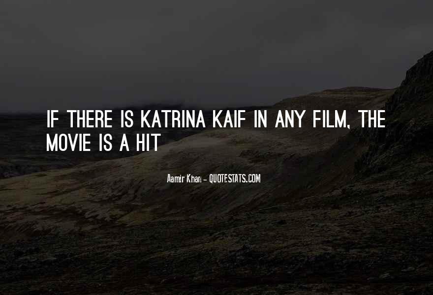 Katrina Kaif Movie Quotes #598904