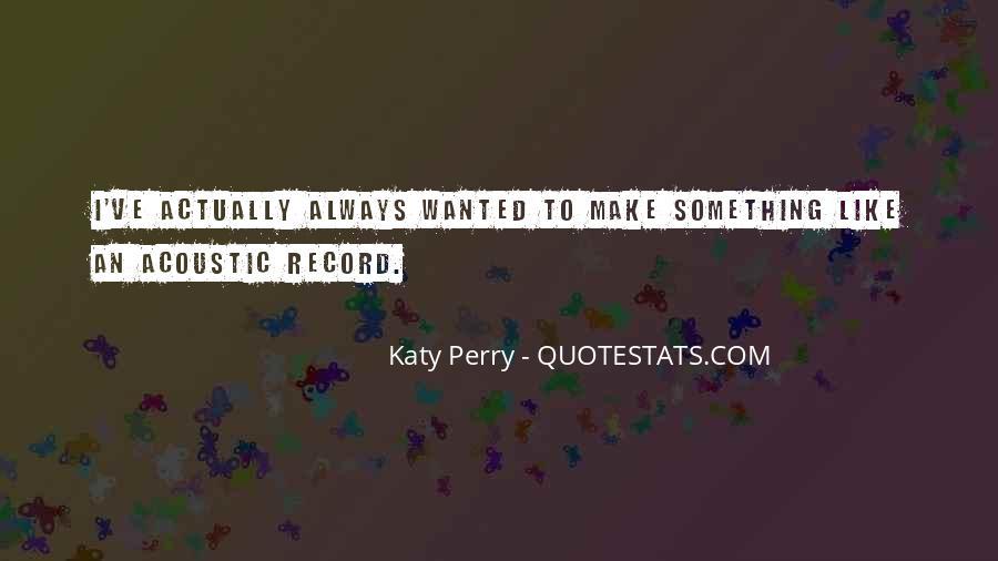 Katy Quotes #284395