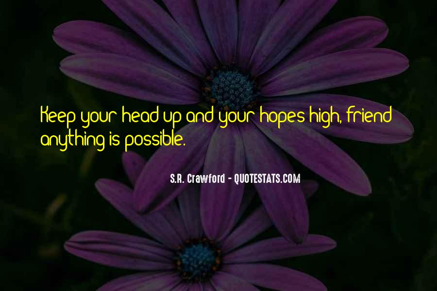 Keep Hopes Up Quotes #1100814