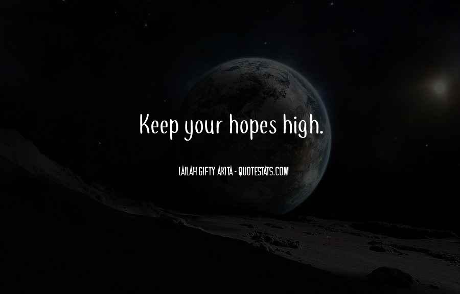 Keep Hopes Up Quotes #1233543