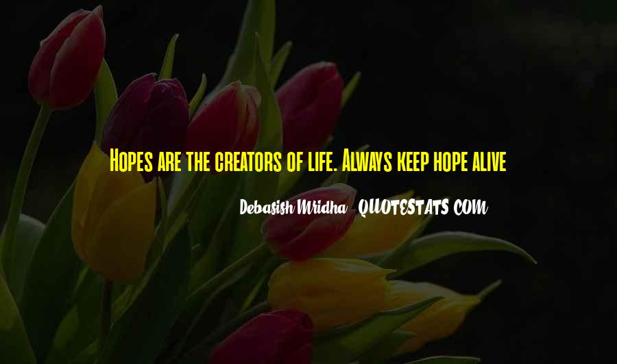 Keep Hopes Up Quotes #1568942