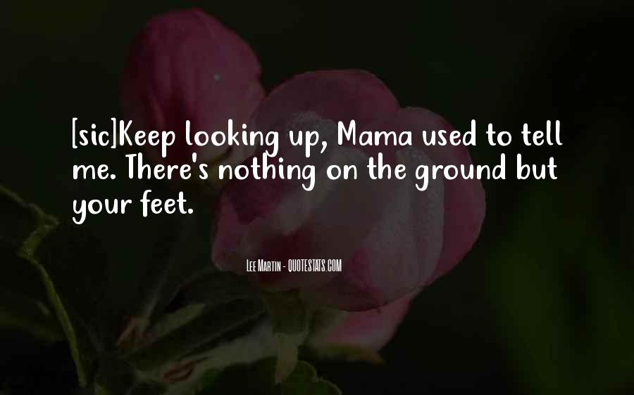 Keep My Feet On The Ground Quotes #1132546