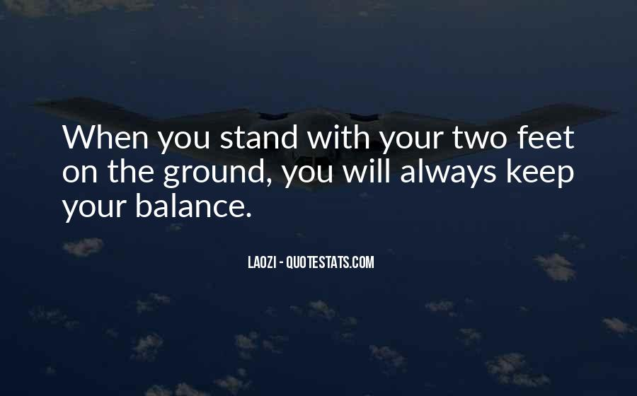 Keep My Feet On The Ground Quotes #1236788