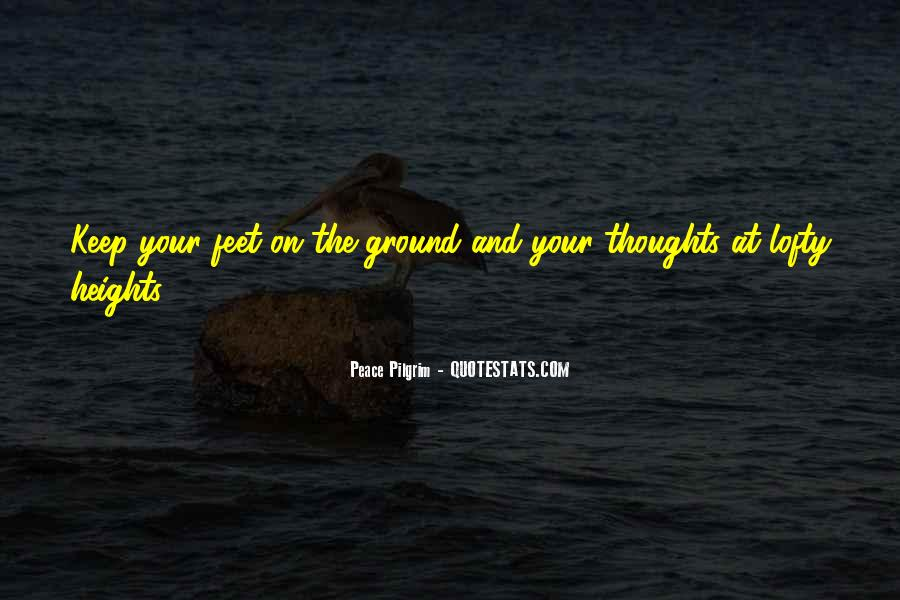 Keep My Feet On The Ground Quotes #1449325