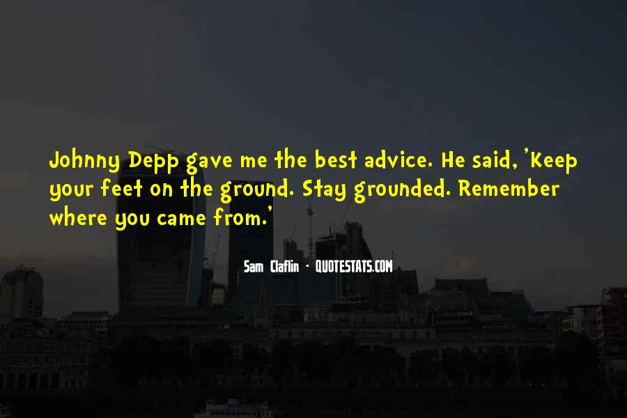 Keep My Feet On The Ground Quotes #1782905