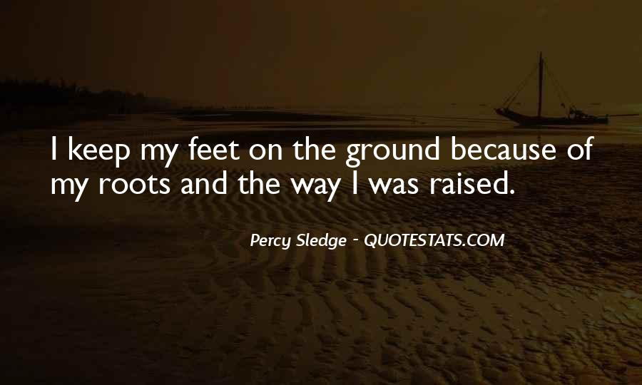 Keep My Feet On The Ground Quotes #565596