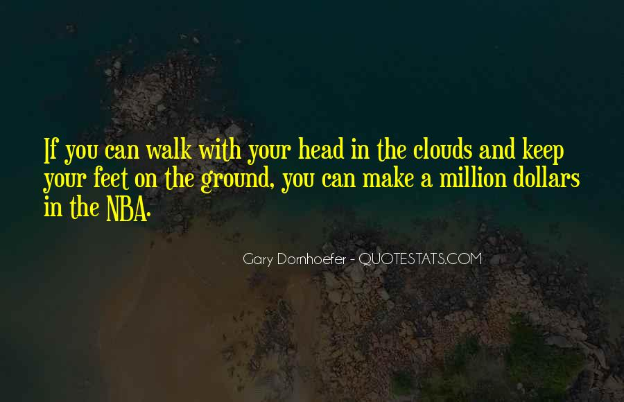 Keep My Feet On The Ground Quotes #701911
