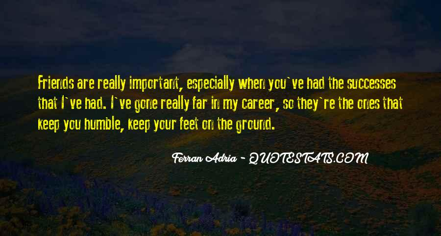 Keep My Feet On The Ground Quotes #720331