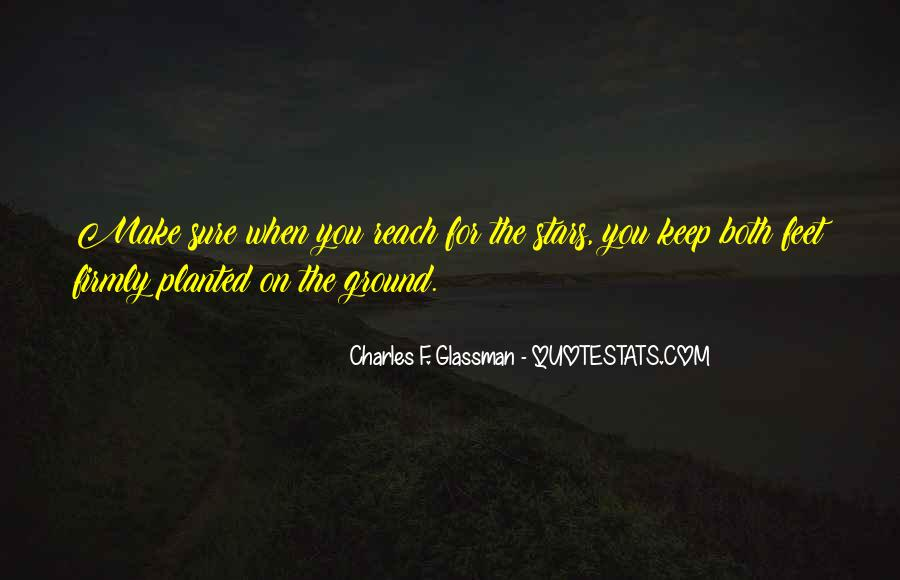 Keep My Feet On The Ground Quotes #728547