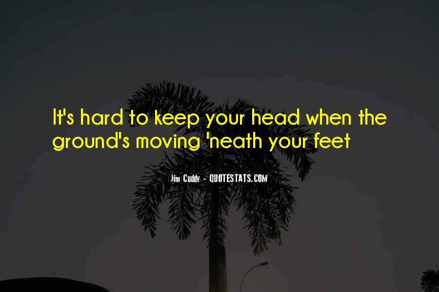 Keep My Feet On The Ground Quotes #865839