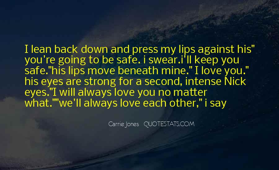 Keep My Love Safe Quotes #1258481