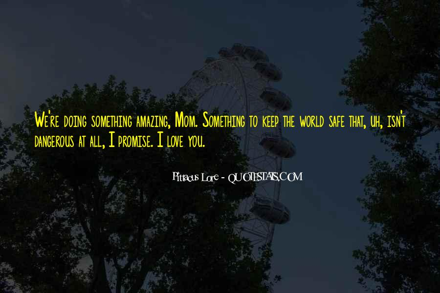 Keep My Love Safe Quotes #238643